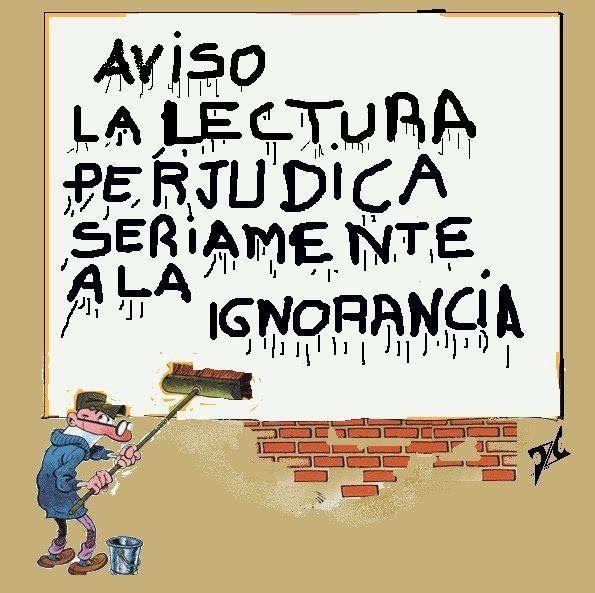 Resultado de imagen de leer perjudica gravemente la ignorancia