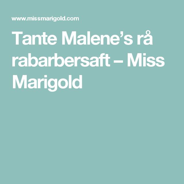 Tante Malene's rå rabarbersaft – Miss Marigold