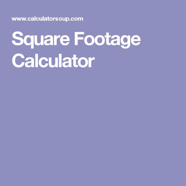 Square Footage Calculator Square Footage Calculator Square Footage Square Feet