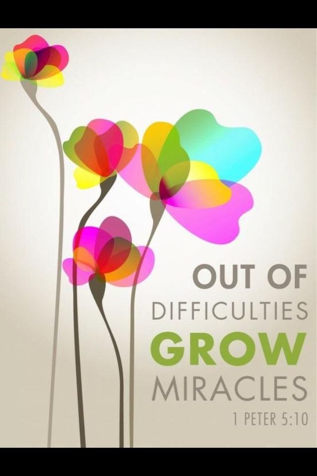 Out of difficulties grow miracles.