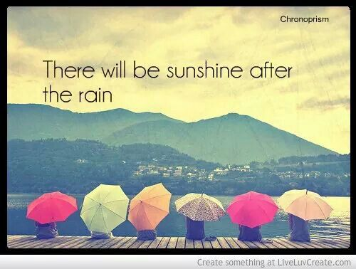 Sun And Rain Words To Live By Quotes Life Quotes
