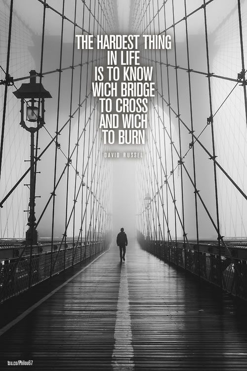 Brooklyn Bridge Quotes the hardest thing in life is to know wich bridge to cross, and  Brooklyn Bridge Quotes