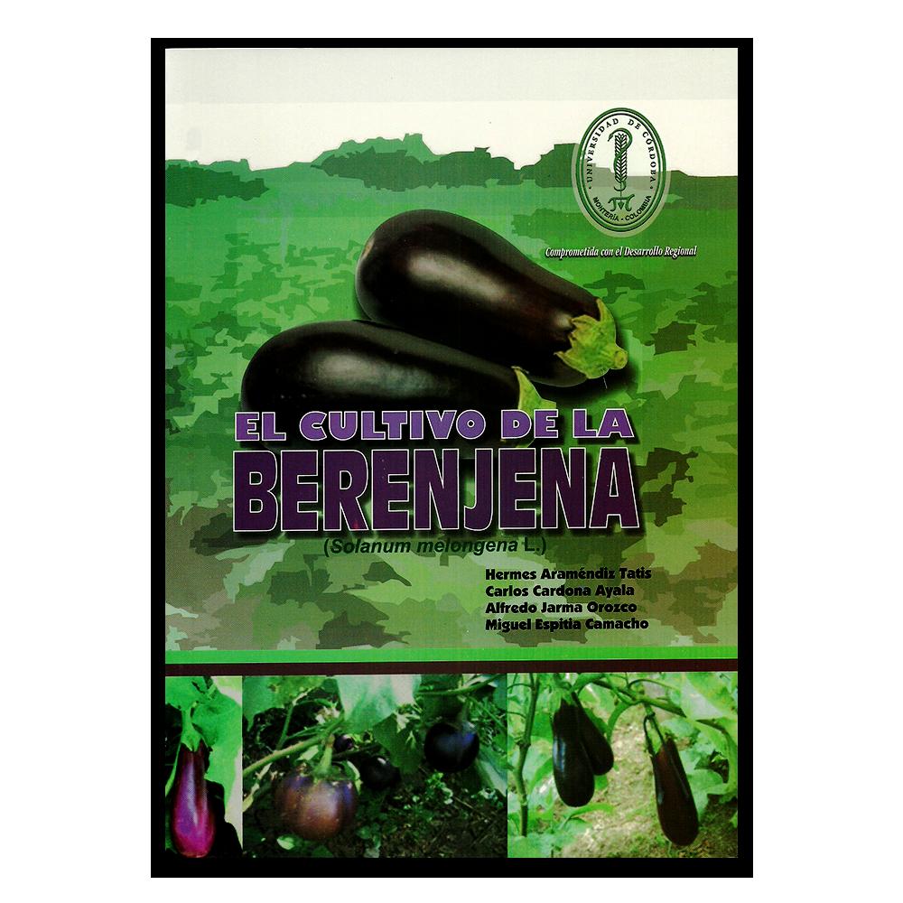 El cultivo de la berenjena – Editorial Produmedios www.librosyeditores.com Editores y distribuidores.