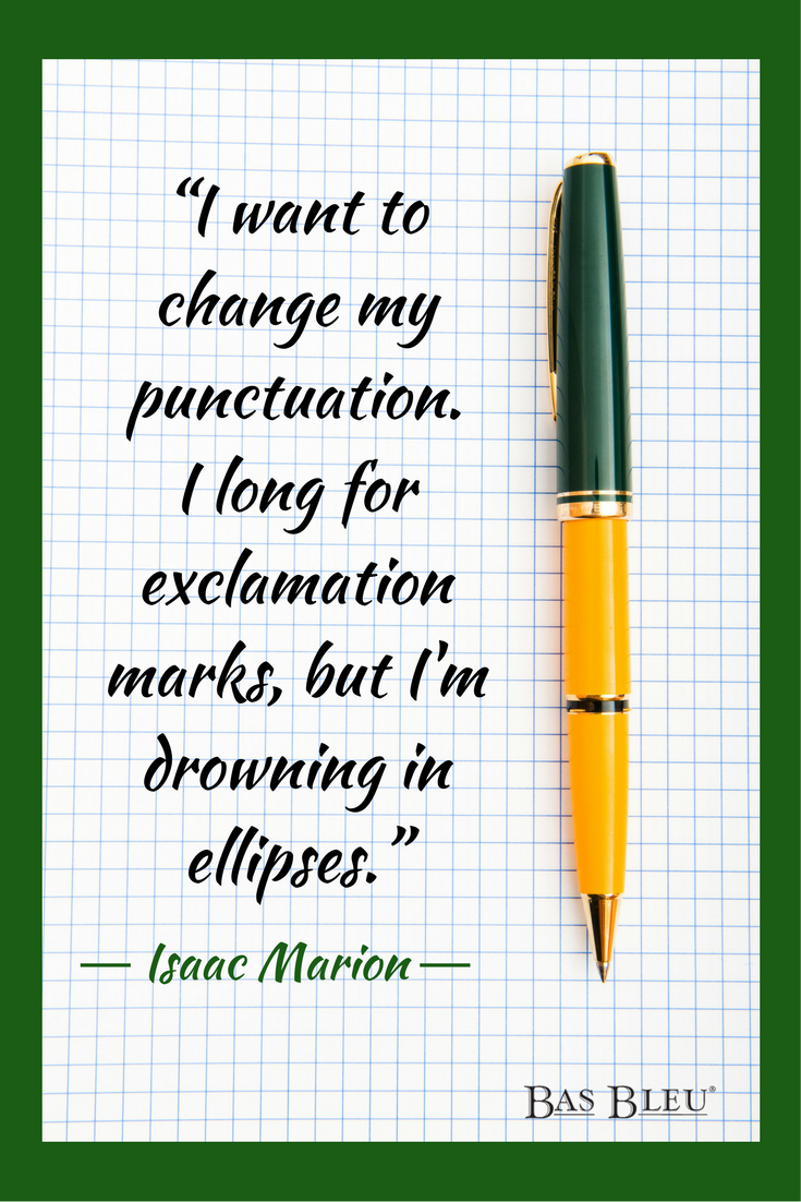 """""""I want to change my punctuation. I long for exclamation"""