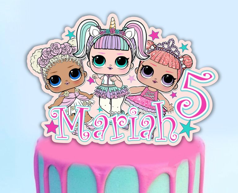 Lol Dolls Personalized Cake Topper When Purchasing The Personalized Topper Please Add Name And Age For The Cake Toppe Doll Cake Topper Lol Doll Cake Lol Dolls