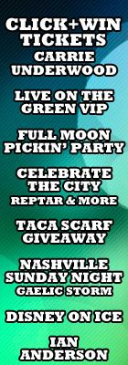Click+Win Free Tickets  Carrie Underwood at Bridgestone Arena (Thur, 09/27)  Live on the Green: Alabama Shakes at Public Square Park (Sun, 09/23)  Full Moon Pickin' Party at Warner Parks Equestrian Center (Fri, 09/28)  Celebrate the City: Reptar at War Memorial Auditorium (Fri, 09/28)  TACA Item Giveaway at Centennial Park (Fri, 09/28 - Sun, 09/30)  Nashville Sunday Night: Gaelic Storm at 3rd & Lindsley (Sun, 09/30)  Disney on Ice: Worlds of Fantasy at Bridgestone Arena
