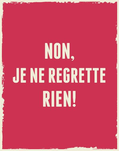 Non je ne regrette rien EDITH PIAF #quotes, #citations, #pixword