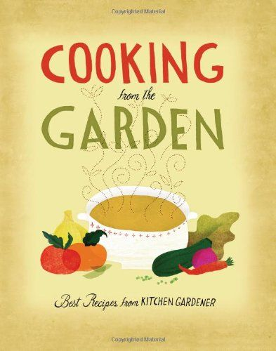 Cooking from the Garden: Best Recipes from Kitchen Gardener « Library User Group