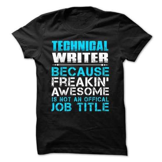 TECHNICAL WRITER BECAUSE FREAKING AWESOME IS NOT AN OFFICIAL JOB