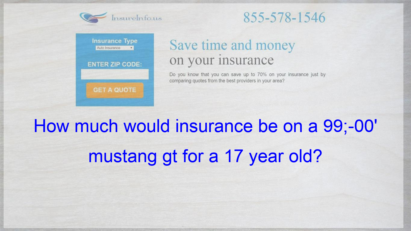 Pin On How Much Would Insurance Be On A 99 00 Mustang Gt For A