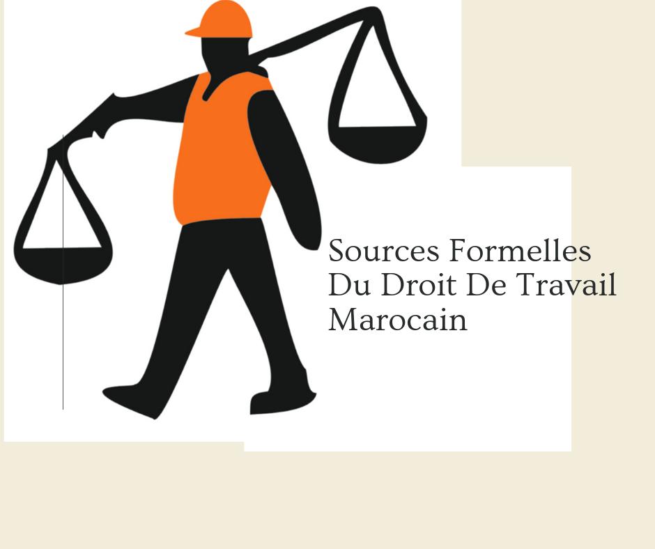 Sources Formelles Du Droit De Travail Marocain Droit du