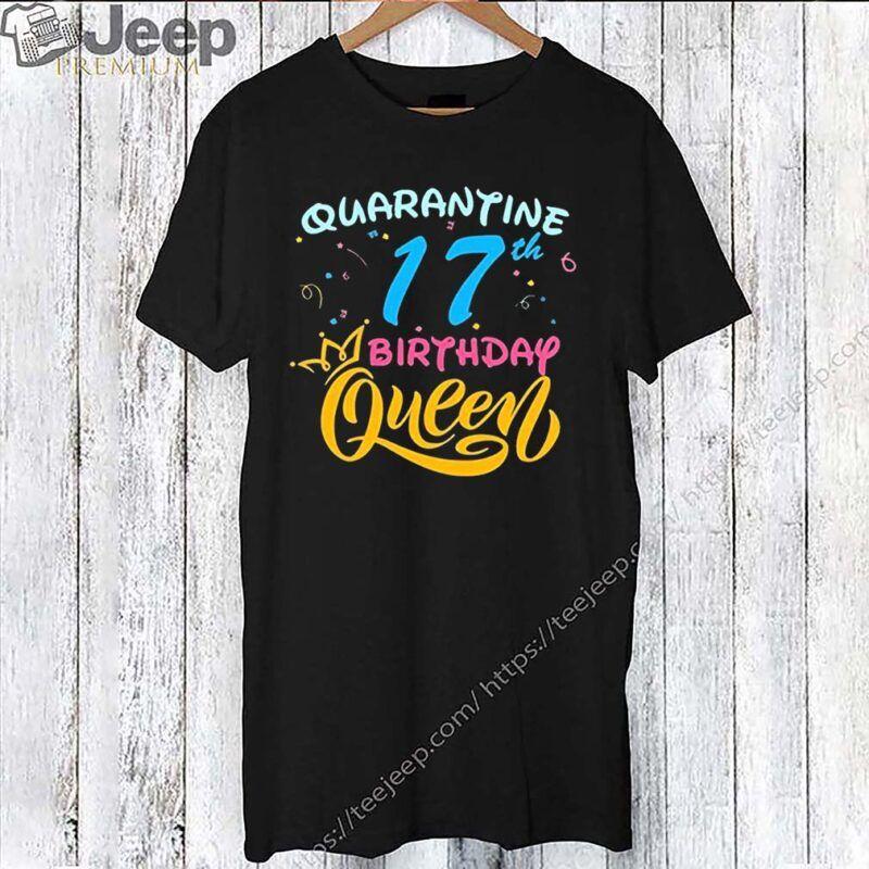 Born in 2003 My 17th Birthday Queen Quarantine Social Distancing Quarantined Birthday 2020 Tee Shirts - TeeGooG