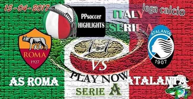 AS Roma 1 - 1 Atalanta HIGHLIGHTS 15.04.2017 (With images ...