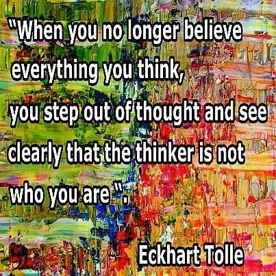 Eckhart Tolle,  CRITICAL but difficult.