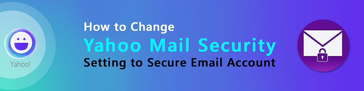 How to change Yahoo Mail Security setting to secure email ...