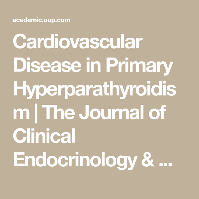 Cardiovascular Disease In Primary Hyperparathyroidism The Journal Of Clinical Endocrinology M Health And Fitness Tips Cardiovascular Disease Cardiovascular