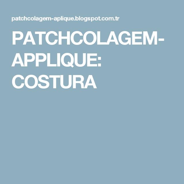 PATCHCOLAGEM-APPLIQUE: COSTURA