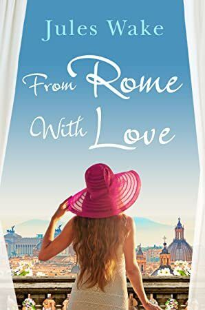 Read Book From Rome with Love The most heart warming and feel good romance read of the year