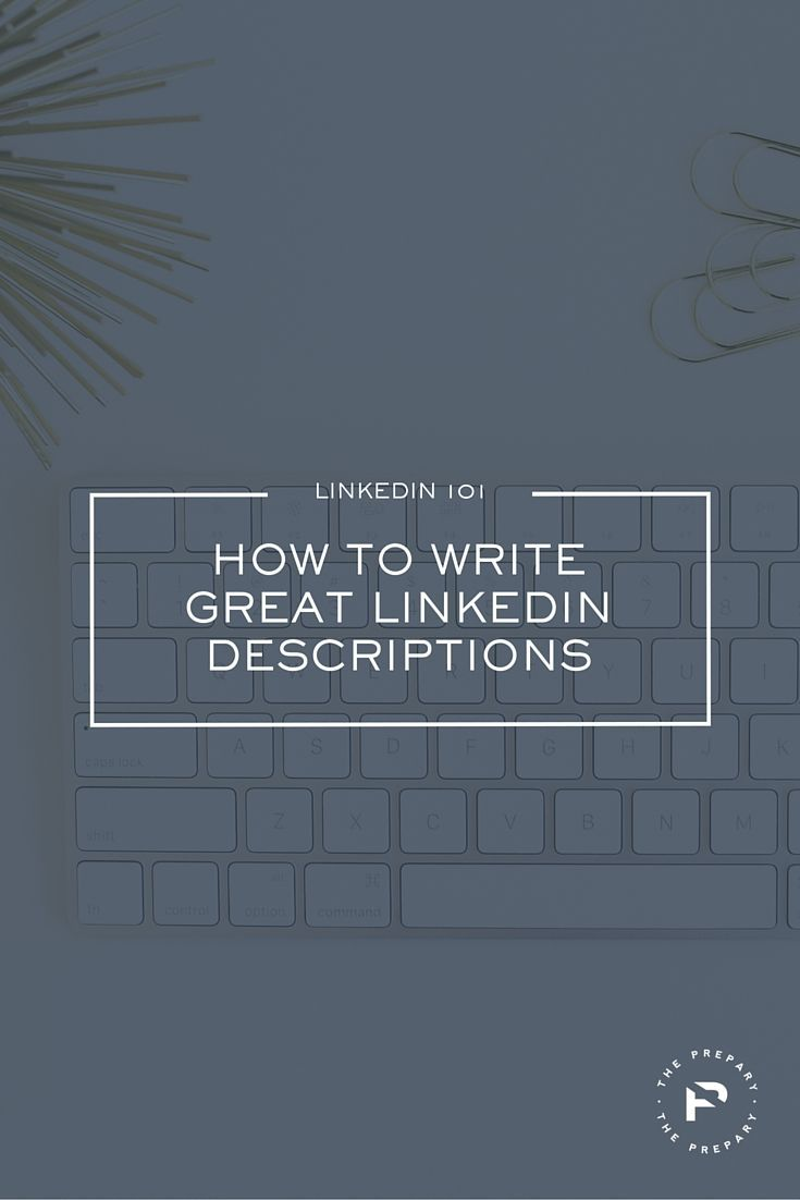 How to write descriptions of your experience on LinkedIn