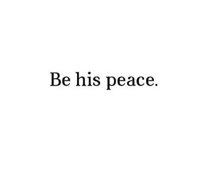 One Goal Be His Peace Be It To The Right Man Relationship