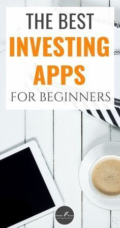 If you are looking for investing apps for beginners, this list will help you get started as an investor right from your cell phone. Some you can start with as little as $5. Start investing and trading stocks today with these apps.