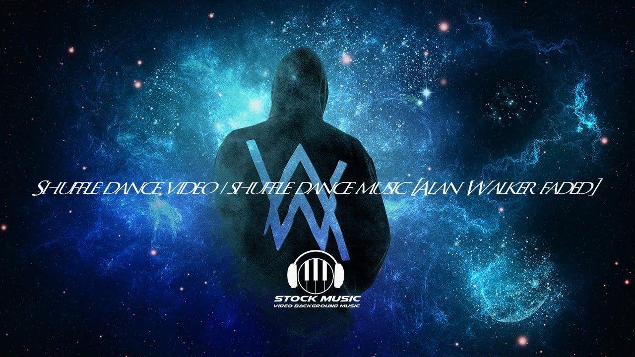 Shuffle Dance Video Shuffle Dance Music Alan Walker Faded Walker Wallpaper Walker Logo Alan Walker