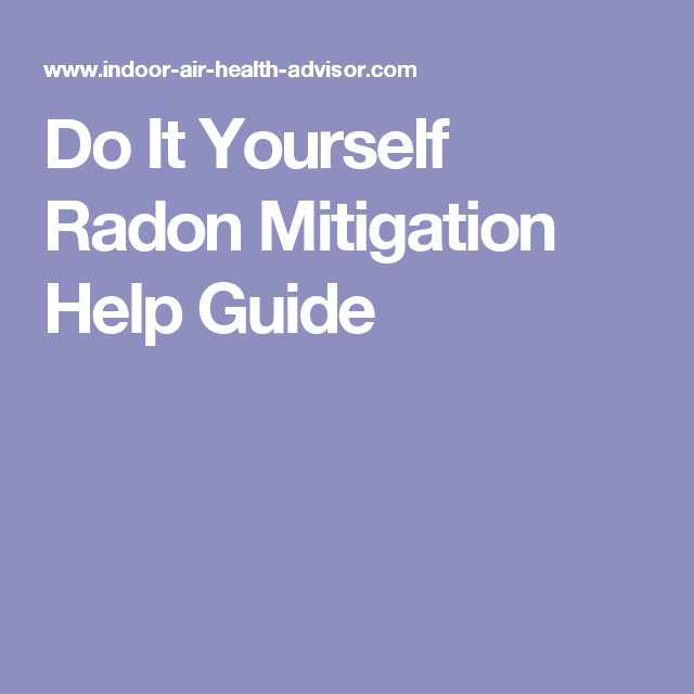 Do it yourself radon mitigation help guide radon pinterest do it yourself radon mitigation help guide solutioingenieria Image collections