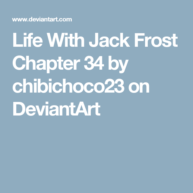 Life With Jack Frost Chapter 34 by chibichoco23 on