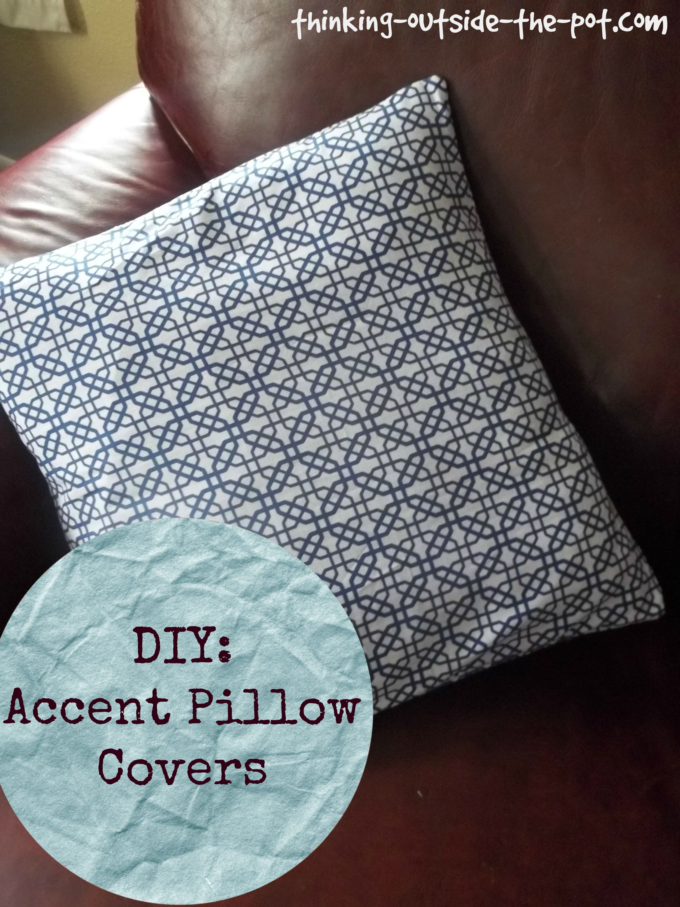 Diy accent pillow covers thinking outside the pot pinterest
