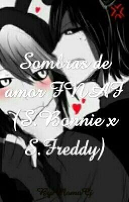 Sombras de amor FNAF(Shadow Bonni x Shadow Freddy) #wattpad #de-todo