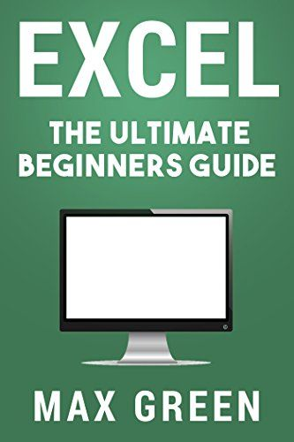 Excel The Ultimate Beginners Guide (Excel, Microsoft, Mi Books - free spreadsheet application for windows 10