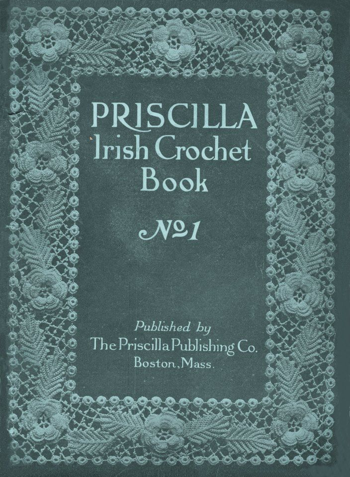 1 Priscilla Irish Crochet Pattern Book