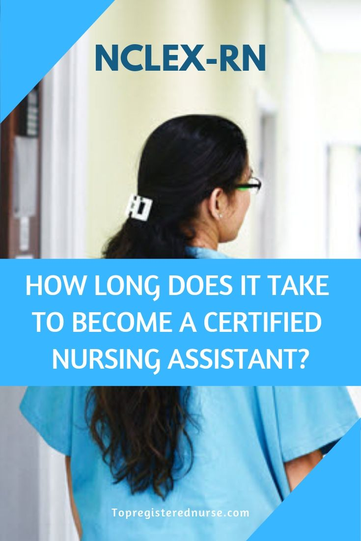 How long does it take to a certified nursing