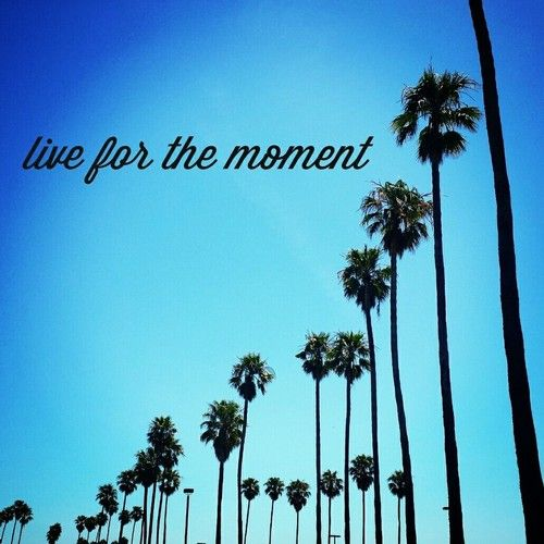 Living for the moment day by day
