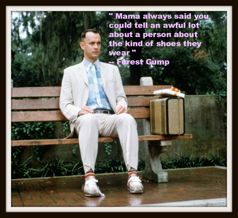 Famous Tom Hanks Movie Quotes: Fancy Shoes And Quotes