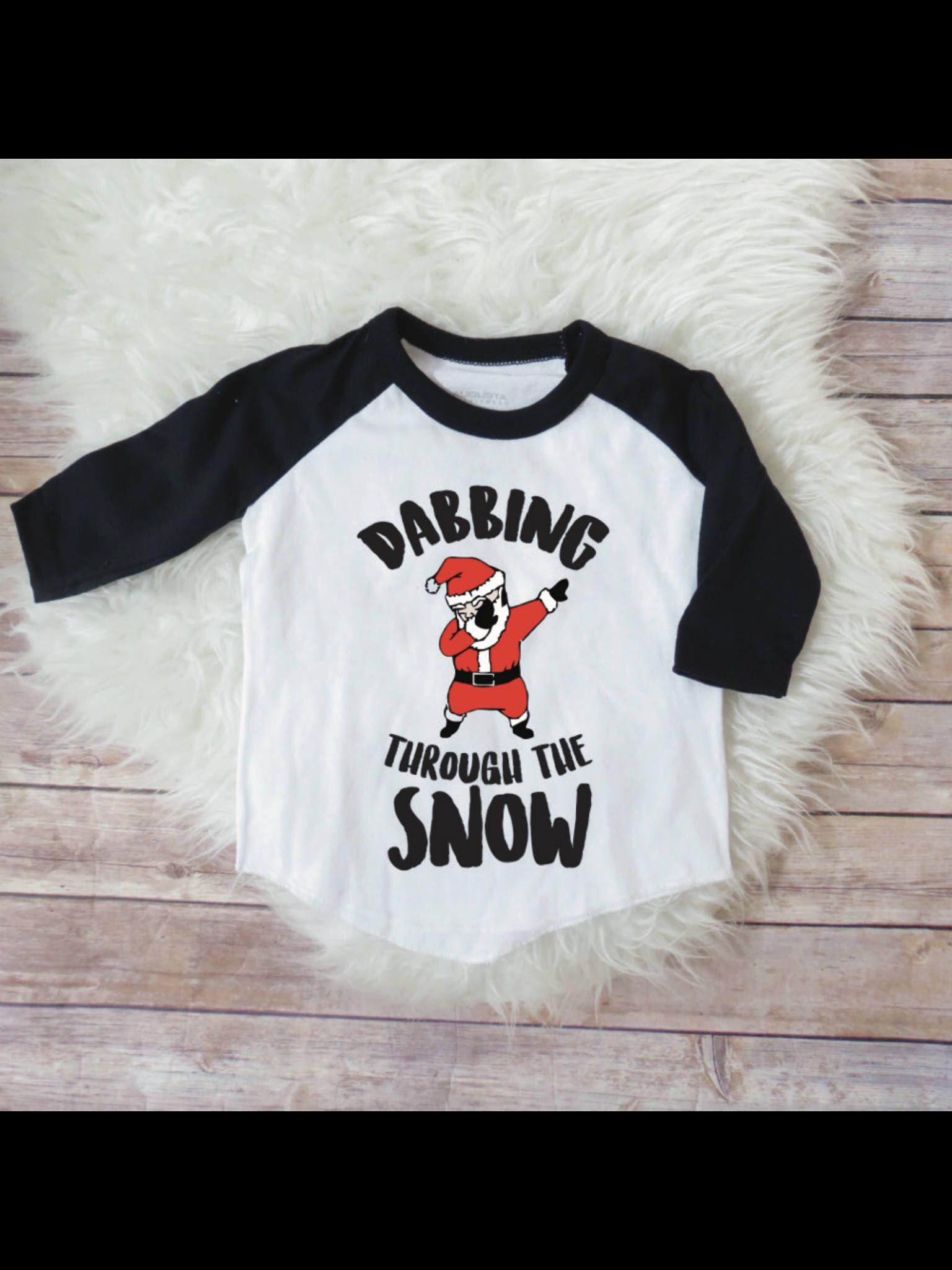 Dabbing through the snow, funny kids shirt, funny santa shirt, funny ...