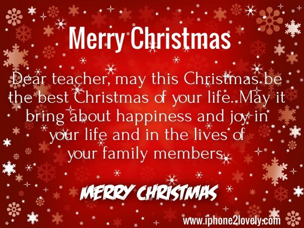 Wish You A Merry Christmas Wishes For Teacher Christmas Greetings Christmas Greetings Messages