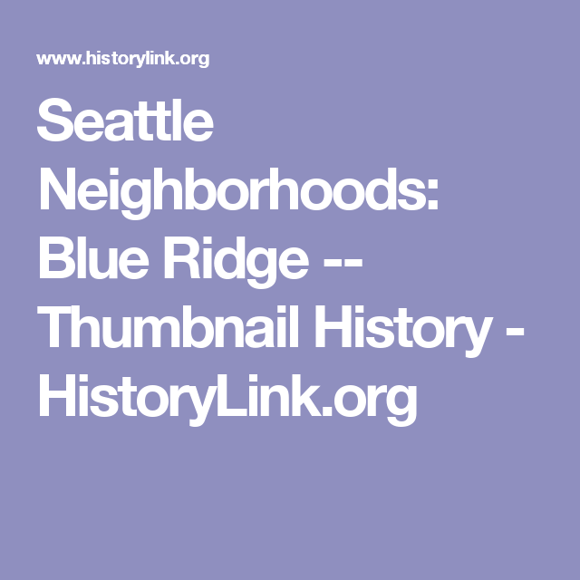 Seattle Neighborhoods: Blue Ridge -- Thumbnail History - HistoryLink.org