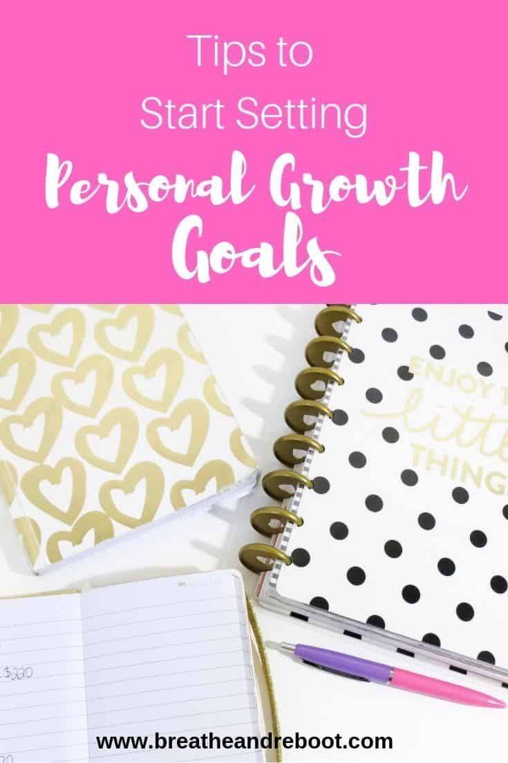How to Create Personal Growth Goals in Midlife | Breathe and Reboot #personalgrowth