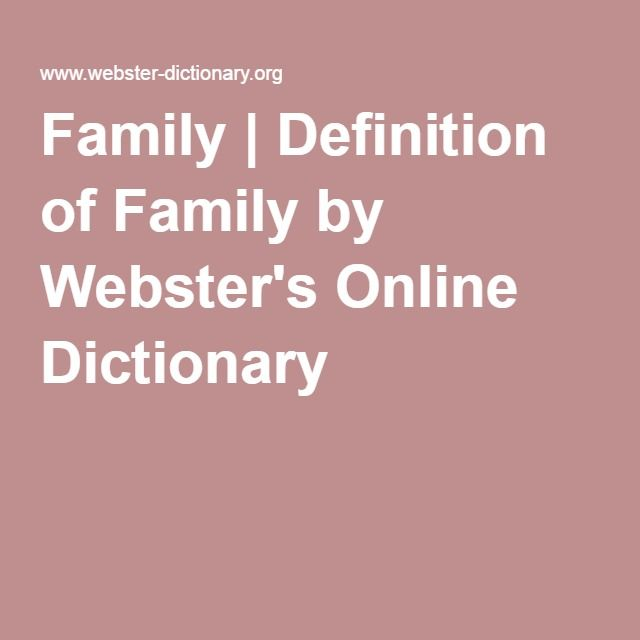 Family Definition Of Family By Webster S Online Dictionary
