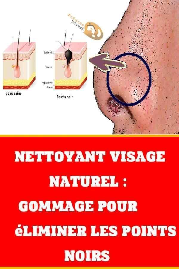 Nettoyant visage naturel : gommage pour éliminer les points noirs en 3 étapes en 2020 ...