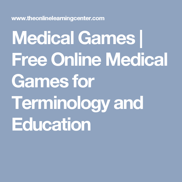 Medical Games | Free Online Medical Games for Terminology and ...