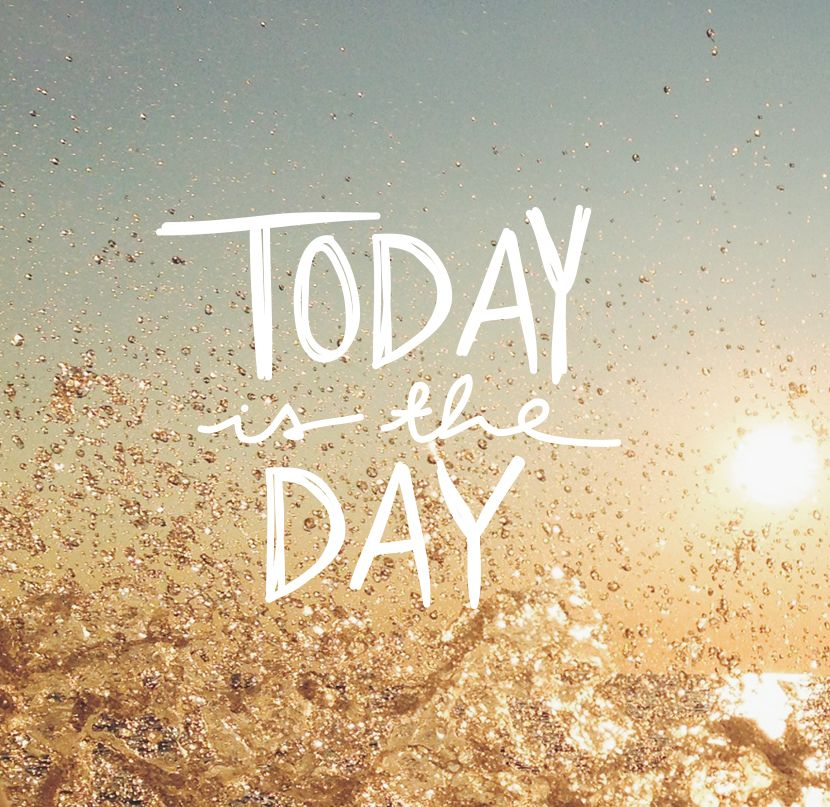 Inspirational Day Quotes: Today Is The Day ---- What If You Just Went For It?