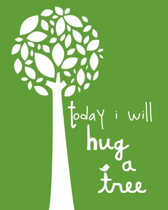 treehugger ) Hug a tree! Sign up! Tree