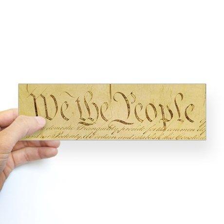 We the People II Bumper Sticker :)  http://www.cafepress.com/mf/8159504/we-the-people-ii_bumper-sticker?productId=27545613?aid=419378