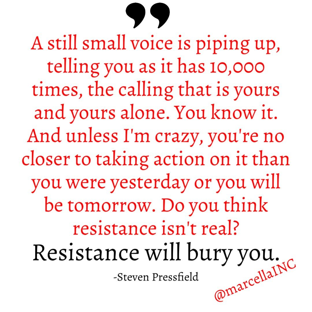 War Of Art Quote By Steven Pressfield Resistance Will Bury You