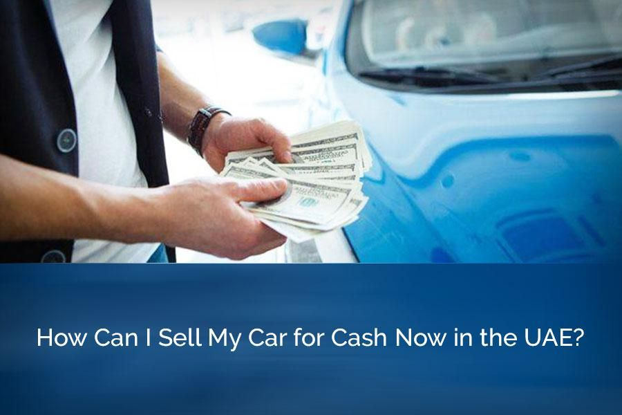 How Can I Sell My Car for Cash Now in the UAE? #sellmycar ...