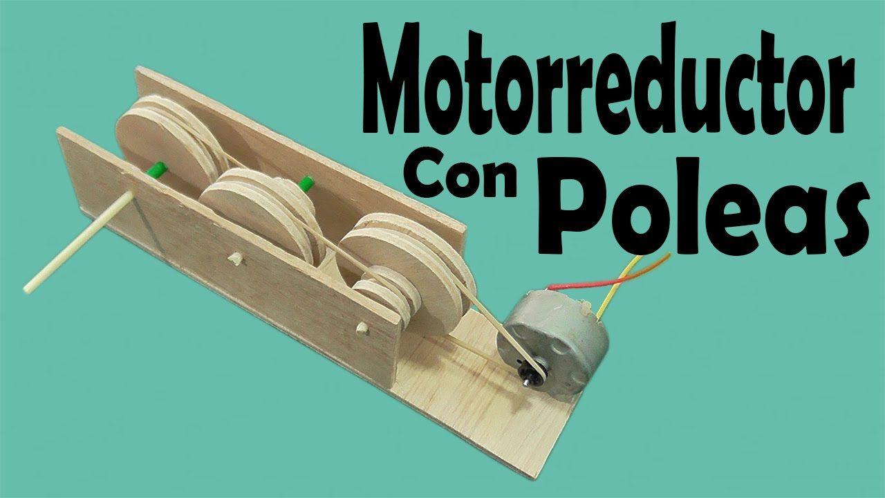 Cómo Hacer Un Motorreductor Con Poleas Muy Fácil De Hacer Como Hacer Experimentos Polaroid Como Hacer Manualidades