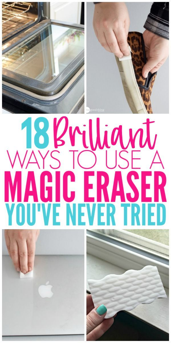 18 Magic Eraser Hacks That Will Blow Your Mind