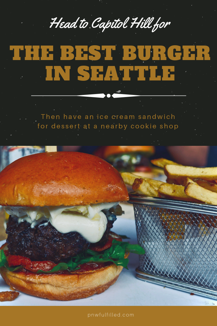 This Seattle Restaurant Serves Up A Burger That Can T Be Beat Say Hello